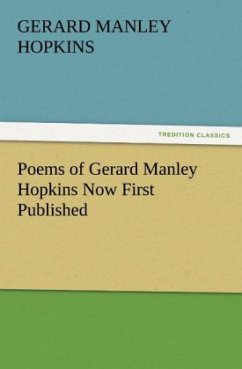 Poems of Gerard Manley Hopkins Now First Published - Hopkins, Gerard Manley