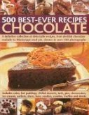 500 Best-Ever Recipes: Chocolate: A Definitive Collection of Delectable Recipes, from Devilish Chocolate Roulade to Mississippi Mud Pie, Shown in Over