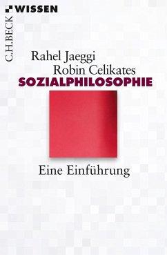Sozialphilosophie - Jaeggi, Rahel; Celikates, Robin