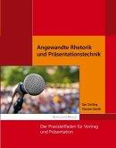 Angewandte Rhetorik und Präsentationstechnik