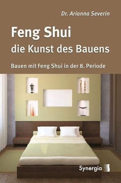feng shui die kunst des bauens von arianna severin buch. Black Bedroom Furniture Sets. Home Design Ideas