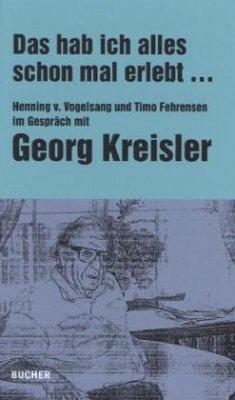 Das hab ich alles schon mal erlebt - Kreisler, Georg