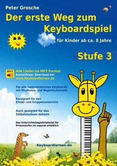 Der erste Weg zum Keyboardspiel (Stufe 3) - Grosche, Peter