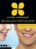 Living Language Brazilian Portuguese, Complete Edition: Beginner Through Advanced Course, Including 3 Coursebooks, 9 Audio CDs, and Free Online Learni