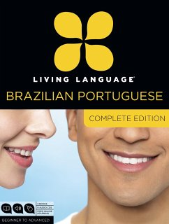 Living Language Brazilian Portuguese, Complete Edition: Beginner Through Advanced Course, Including 3 Coursebooks, 9 Audio CDs, and Free Online Learni - Living Language; Marcello, Dulce