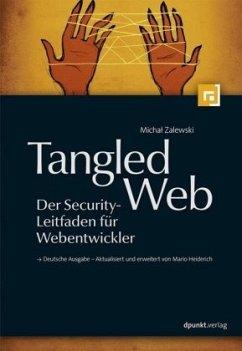 Tangled Web - Der Security-Leitfaden für Webentwickler - Zalewski, Michal