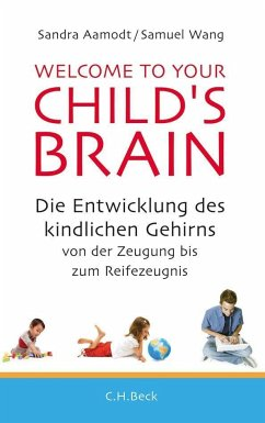 Welcome to your Child's Brain - Aamodt, Sandra; Wang, Samuel