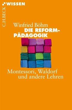 Die Reformpädagogik - Böhm, Winfried