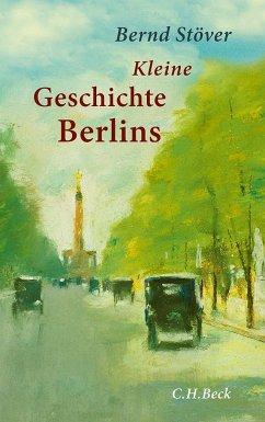 Kleine Geschichte Berlins - Stöver, Bernd