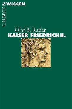 Kaiser Friedrich II. - Rader, Olaf B.