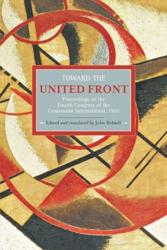 Toward The United Front: Proceedings Of The Fourth Congress Of The Communist International, 1922 - Riddell, John