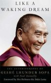 Like a Waking Dream: The Autobiography of Geshe Lhundub Sopa