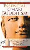 Essential Chan Buddhism: The Character and Spirit of Chinese Zen