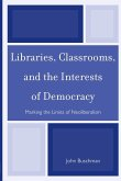 Libraries, Classrooms, and the Interests of Democracy
