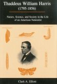 Thaddeus William Harris (1795-1856): Nature, Science, and Society in the Life of an American Naturalist