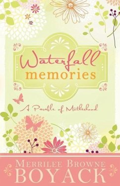 Waterfall Memories: A Parable of Motherhood - Boyack, Merrilee Browne