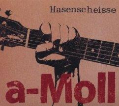 A-Moll - Hasenscheisse