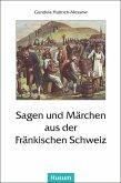 Sagen und Märchen aus der Fränkischen Schweiz