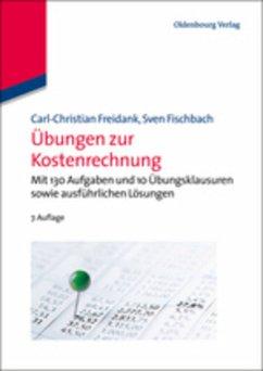 Übungen zur Kostenrechnung - Freidank, Carl-Christian; Fischbach, Sven