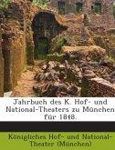 Jahrbuch Des K. Hof- Und Nationaltheaters Zu München: Für .....