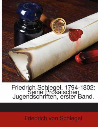 Friedrich schlegel 1794 1802 seine prosaischen jugendschriften