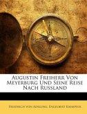 Augustin Freiherr Von Meyerburg Und Seine Reise Nach Russland