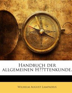 Handbuch Der Allgemeinen Hüttenkunde: Enthält Die Hüttenmännische Benutzung Der Eisenerze Überhaupt, So Wie Die Frischpr