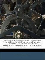 Griechische Mythologie Und Antiquitäten: Nebst Dem Capitel Über Homer Und Aus Erwählten Abschnitten Über Die Chronologie, Literatur, Kunst, Musik, Volume 3