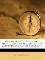 Geschichte Des Russischen Reiches Von Der Ältesten Zeit Bis Zum Tode Des Kaisers Nicolaus I