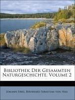 Bibliothek Der Gesammten Naturgeschichte, Volume 2