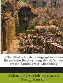 Eiflia Illustrata Oder Geographische Und Historische Beschreibung Der Eifel, Volume 1, Issue 1