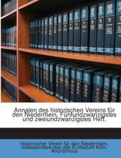 Annalen Des Historischen Vereins Für Den Niederrhein, Insbesondere Das Alte Erzbistum Köln, Issues 21-22
