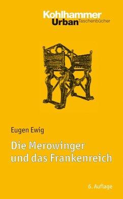 Die Merowinger und das Frankenreich - Ewig, Eugen