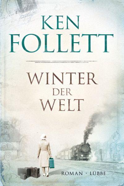 Winter der Welt / Die Jahrhundert-Saga Bd.2 - Follett, Ken