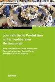 Journalistische Produktion unter neoliberalen Bedingungen