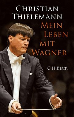 Mein Leben mit Wagner - Thielemann, Christian