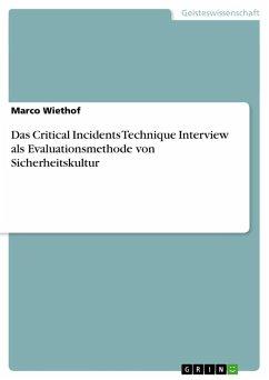 Das Critical Incidents Technique Interview als Evaluationsmethode von Sicherheitskultur - Wiethof, Marco