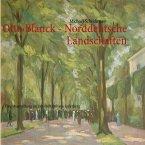 Otto Blanck - Norddeutsche Landschaften