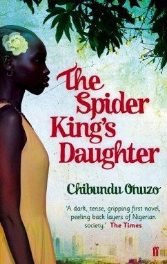 The Spider King's Daughter - Onuzo, Chibundu