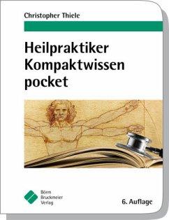 Heilpraktiker Kompaktwissen pocket - Thiele, Christopher