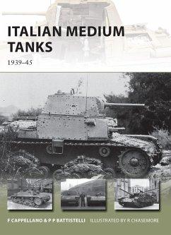 Italian Medium Tanks - Cappellano, Filippo; Battistelli, Pier Paolo