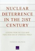 Nuclear Deterrence in the 21st Century: Lessons from the Cold War for a New Era of Strategic Piracy