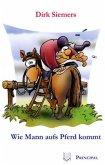Wie Mann aufs Pferd kommt