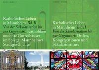 Katholisches Leben in Mannheim Bd. II A und II B