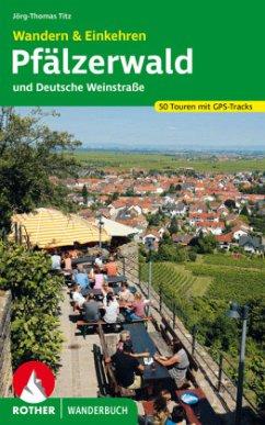 Pfälzerwald und Deutsche Weinstraße. Wandern & Einkehren - Titz, Jörg-Thomas