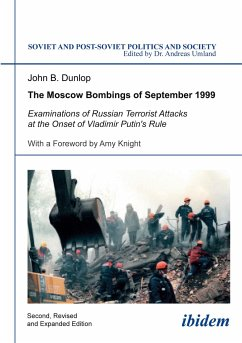 The Moscow Bombings of September 1999. Examinations of Russian Terrorist Attacks at the Onset of Vladimir Putin's Rule - Dunlop, John B.