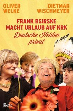 Frank Bsirske macht Urlaub auf Krk - Welke, Oliver; Wischmeyer, Dietmar
