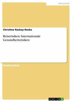 Reiserisiken: Internationale Gesundheitsrisiken von Christine Rackey ...