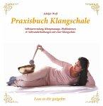 Praxisbuch Klangschale - Lass es dir gutgeht ...