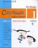 Chinesisch spielend lernen für Kinder. Lehrbuch 1